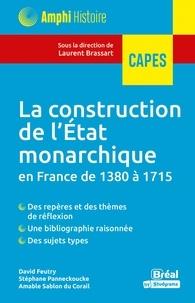 Laurent Brassart - La construction de l'état monarchique en France de 1380 à 1715.