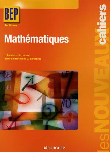 Laurent Breitbach et Denise Laurent - Mathématiques 2e profesionnelle Te BEP Tertiaires.
