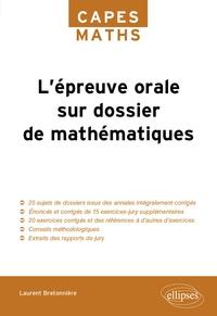Laurent Bretonnière - L'épreuve orale sur dossier de mathématiques.