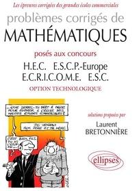 Laurent Bretonnière - Problèmes corrigés mathématiques posés aux concours H.E.C., E.S.C.P. Europe, ECRICOME et E.S.C. option technologique - Tome 2.