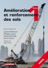 Laurent Briançon et Philippe Liausu - Amélioration et renforcement des sols - Tome 1.