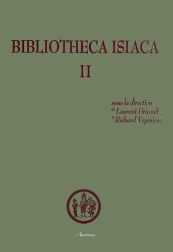 Laurent Bricault et Richard Veymiers - Bibliotheca Isiaca - Tome 2.