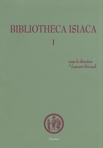 Laurent Bricault - Bibliotheca Isiaca - Tome 1.
