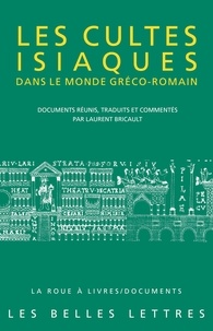 Laurent Bricault - Les cultes isiaques dans le monde gréco-romain.
