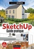 Laurent Brixius - SketchUp - Guide pratique - 3e éd..