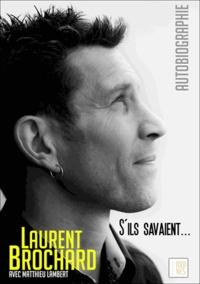 Laurent Brochard et Matthieu Lambert - S'ils savaient... - Autobiographie.