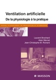 Laurent Brochard et Alain Mercat - Ventilation artificielle - De la physiologie à la pratique.