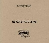 Laurent Brun - Bois guitare.