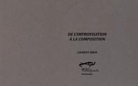 Laurent Brun - De l'improvisation à la composition - Entretiens avec des musiciennes et des musiciens de jazz.