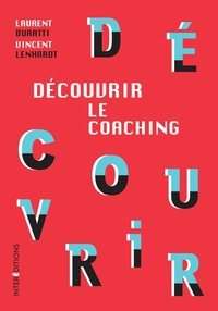 Laurent Buratti et Vincent Lenhardt - Découvrir le coaching - 3e éd..