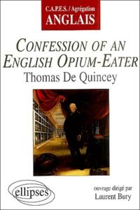 Laurent Bury - Confession of an English Opium-Eather de Thomas de Quincey.