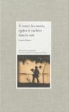 Laurent Busine - A toutes les morts, égales et cachées dans la nuit.