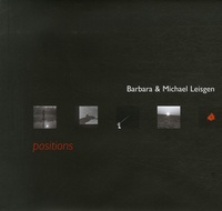 Laurent Busine et Luk Lambrecht - Barbara & Michael Leisgen - Positions.