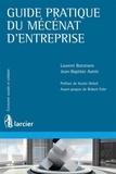 Laurent Butstraën et Jean-Baptiste Autric - Guide pratique du mécénat d'entreprise.