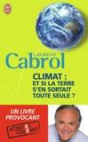 Laurent Cabrol - Climat : et si la Terre s'en sortait toute seule ?.