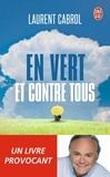 Laurent Cabrol - En vert et contre tous.