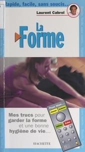 Laurent Cabrol et  Collectif - La forme.