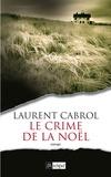 Laurent Cabrol - Le crime de la Noel.