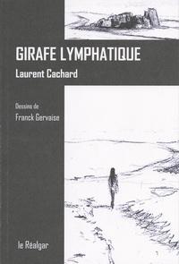 Laurent Cachard - Girafe lymphatique.