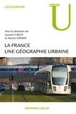 Laurent Cailly et Martin Vanier - La France, une géographie urbaine.