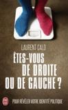 Laurent Cald - Etes-vous de droite ou de gauche ? - Pour révéler votre identité politique.