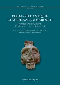 Laurent Callegarin et Mohamed Kbiri Alaoui - Rirha : site antique et médiéval du Maroc - Volume 2, Période maurétanienne (Ve siècle avant J-C - 40 après J-C).