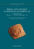 Laurent Callegarin et Mohamed Kbiri Alaoui - Rirha : site antique et médiéval du Maroc. III - Période romaine (40 ap. J.-C. - fin du IIIe s. ap. J.-C.).