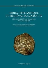 Laurent Callegarin et Mohamed Kbiri Alaoui - Rirha : site antique et médiéval du Maroc - Volume IV, période médiévale islamique (IXe-XVe siècle).