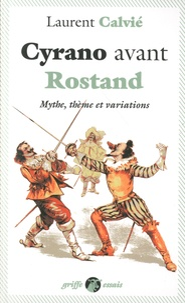 Téléchargement au format txt des ebooks gratuits Cyrano avec Rostand  - Mythe, thème et variations par Laurent Calvié (Litterature Francaise)