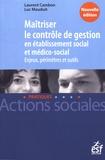 Laurent Cambon et Luc Mauduit - Maîtriser le contrôle de gestion en établissement social et médico-social - Enjeux, périmètres et outils.