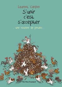 Laurent Cardon - S'unir c'est s'accepter - Une histoire de poules.