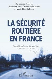 La sécurité routière en France- Quand la recherche fait son bilan et trace des perspectives - Laurent Carnis pdf epub
