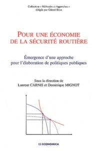 Laurent Carnis et Dominique Mignot - Pour une économie de la sécurité routière - Emergence d'une approche pour l'élaboration de politiques publiques.