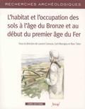 Laurent Carozza et Cyril Marcigny - L'habitat et l'occupation des sols à l'âge du Bronze et au début du premier âge de Fer.