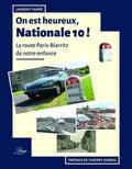 Laurent Carré - On est heureux, Nationale 10 ! - La route Paris-Biarritz de notre enfance.