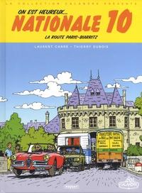 Laurent Carré et Thierry Dubois - On est heureux... Nationale 10 - La route Paris-Biarritz.