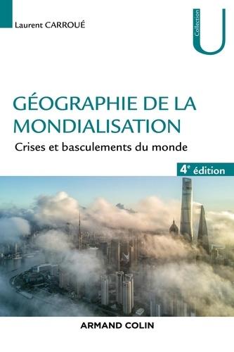 Géographie de la mondialisation. Crises et basculements du monde 4e édition