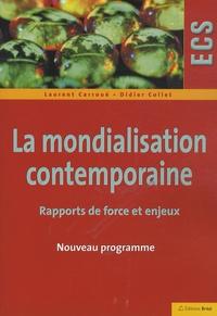 Laurent Carroué et Didier Collet - La mondialisation contemporaine - Rapports de force et enjeux.