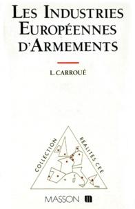 Laurent Carroué - Les industries européennes d'armements.