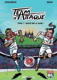 Laurent Cascarino et  Skiav - Team d'attaque Tome 1 : Sauvé par le gone !.
