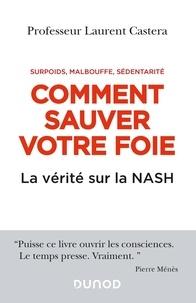 Laurent Castera - Comment sauver votre foie - Surpoids, malbouffe, sédentarité. La vérité sur la NASH.