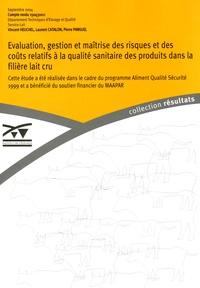 """Laurent Catalon - Evaluation, gestion et maîtrise des risques et des coûts relatifs à la qualité sanitaire de produits dans la filière """"lait cru""""."""