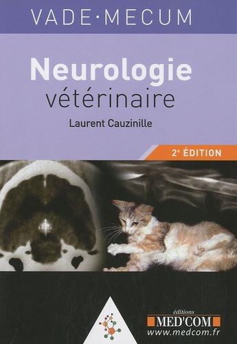 Laurent Cauzinille - Vade-mecum de Neurologie vétérinaire.