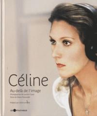 Laurent Cayla et Diane Massicotte - Céline - Au-delà de l'image.