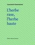 Laurent Cennamo - L'herbe rase, l'herbe haute - Suivi de Fugue à Saint-John Perse.