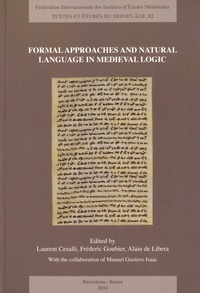 Laurent Cesalli et Frédéric Goubier - Formal Approaches and Natural Language in Medieval Logic.