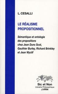 Laurent Cesalli - Le réalisme propositionnel - Sémantique et ontologie des propositions chez Jean Duns Scot, Gauthier Burley, Richard Brinkley et Jean Wyclif.