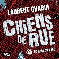 Laurent Chabin et Nicholas Savard-L'Herbier - Chiens de rue - épisode 3: Le goût du sang - Le goût du sang.