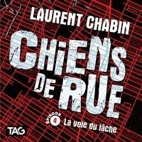 Laurent Chabin et Nicholas Savard-L'Herbier - Chiens de rue - épisode 4 : La voie du lâche - La voie du lâche.