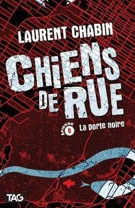 Laurent Chabin - Chiens de rue  : La porte noire.